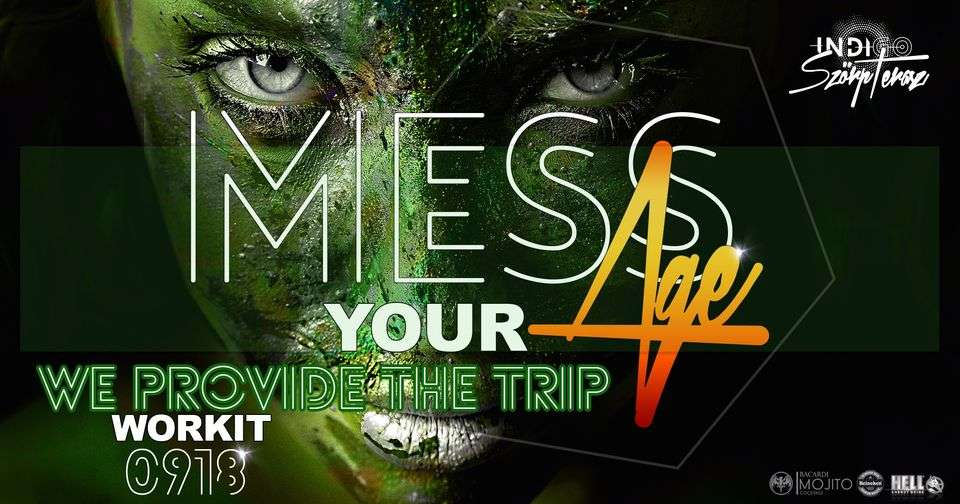 MESS AGE Party /We Provide the Trip /Workit /House Party