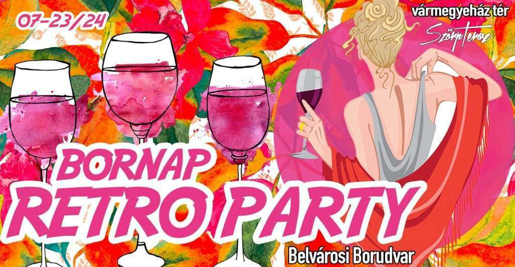 BORNAPI RETRO PARTY! Belvárosi Borudvar! Terasz Party & Borkóstoló! /- Csak A Te Zenéid!
