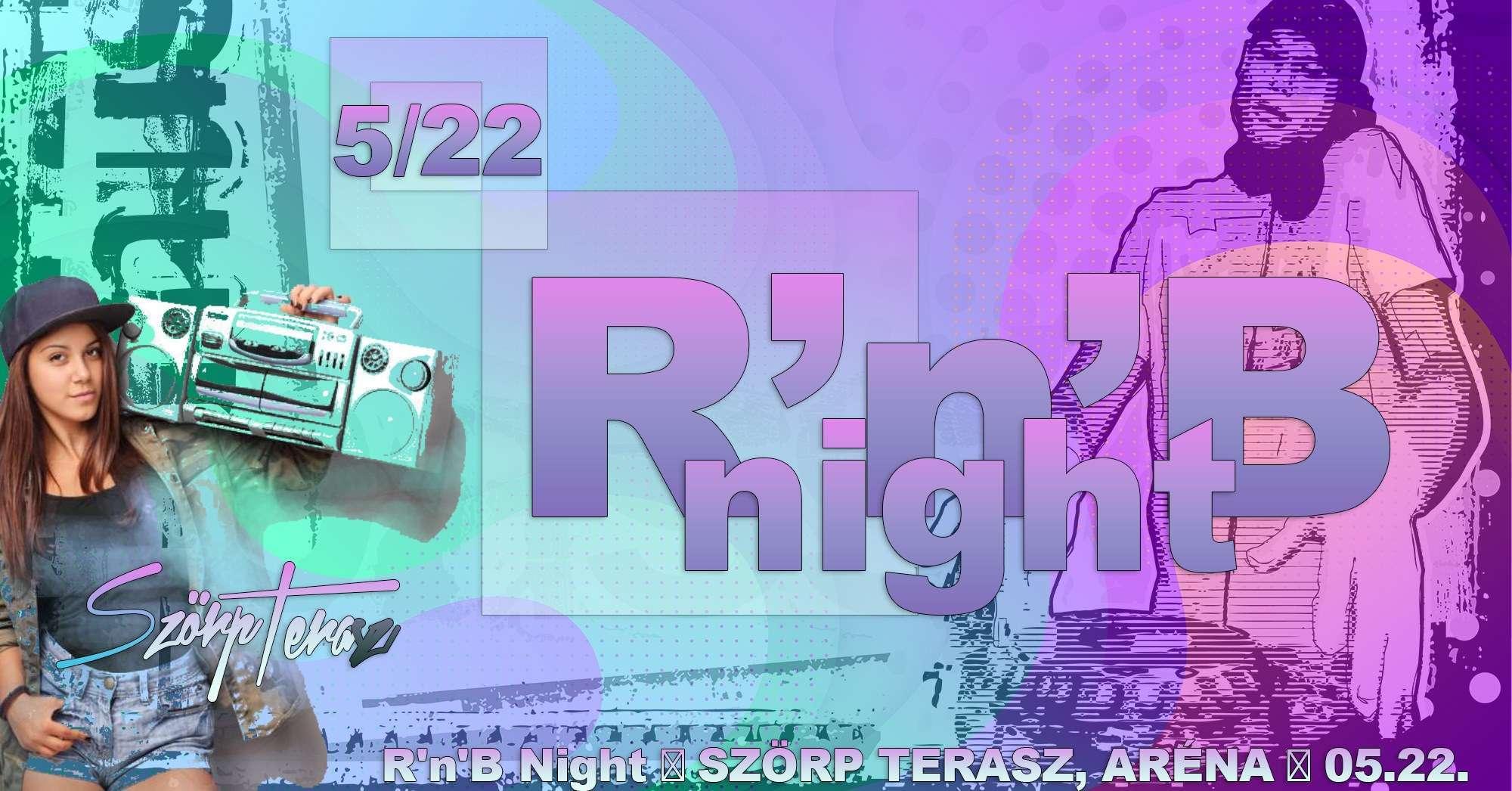 szorp-terasz-05-22-RnB-Night-ARENA-szorpterasz-itt-mindenki-osszejon