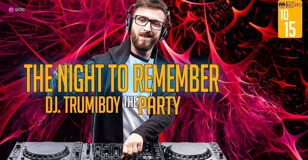 INSIDE /.The Night To Remember -DJ TRUMIBOY The Party
